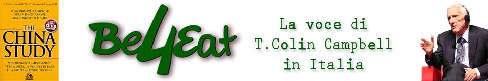 Logo Be4Eat – The China Study e T. Colin Campbell in Italia – alimentazione sana e dieta, dimagrire, ricette per la salute, dieta diabetica, contro il cancro, le cardiopatie, malattie degenerative e malattie autoimmuni
